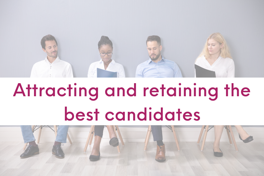 Attracting and retaining the best candidates